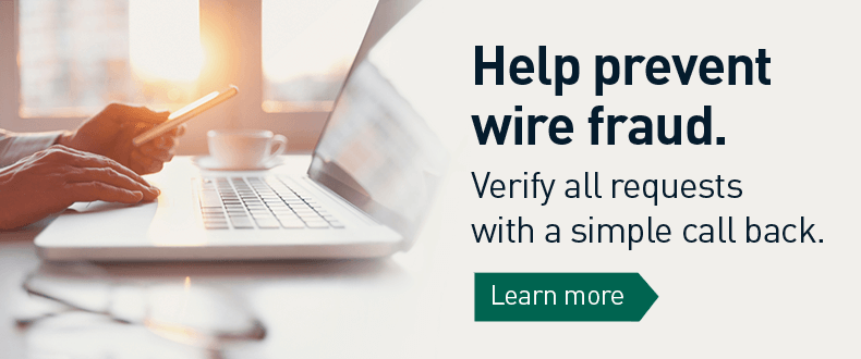 help prevent wire fraud verify all requests with a simple call back